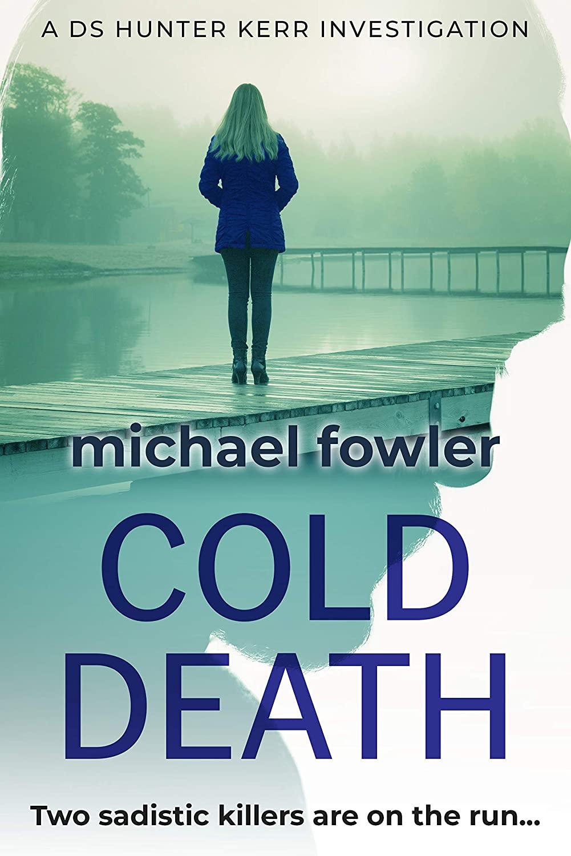 Cold Death - DS Hunter Kerr - Michael Fowler