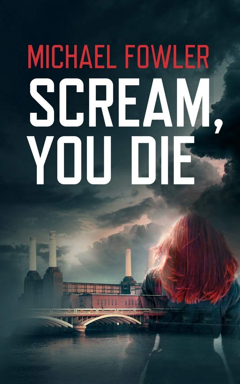 Scream You Die - Michael Fowler