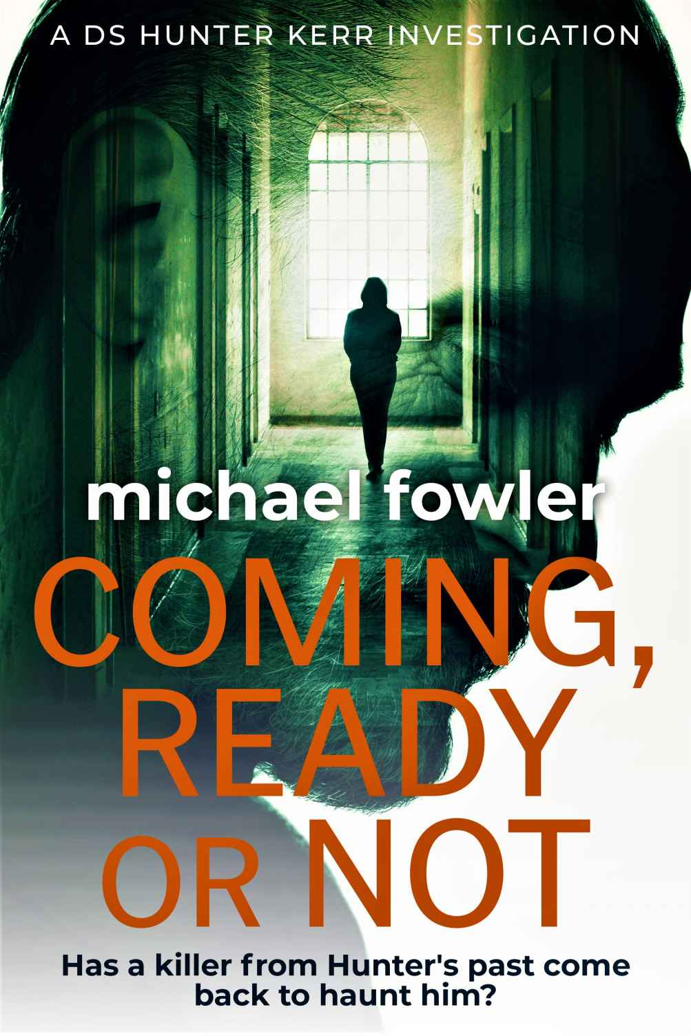 Coming, Ready or Not - DS Hunter Kerr - Michael Fowler